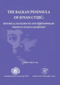 "International Scientific Conference ""The Balkan Peninsula of Jovan Cvijić: Historical Background and Contemporary Trends in Human Geography"""